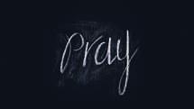 """Pray"" Hand Lettered Chalkboard Slide"