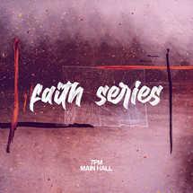 Faith Series
