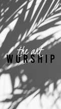 The art worship