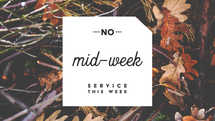 No Mid-Week Service (Fall)