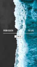 From death to life