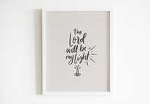 Hand lettered Digital Print - The Lord will be my light