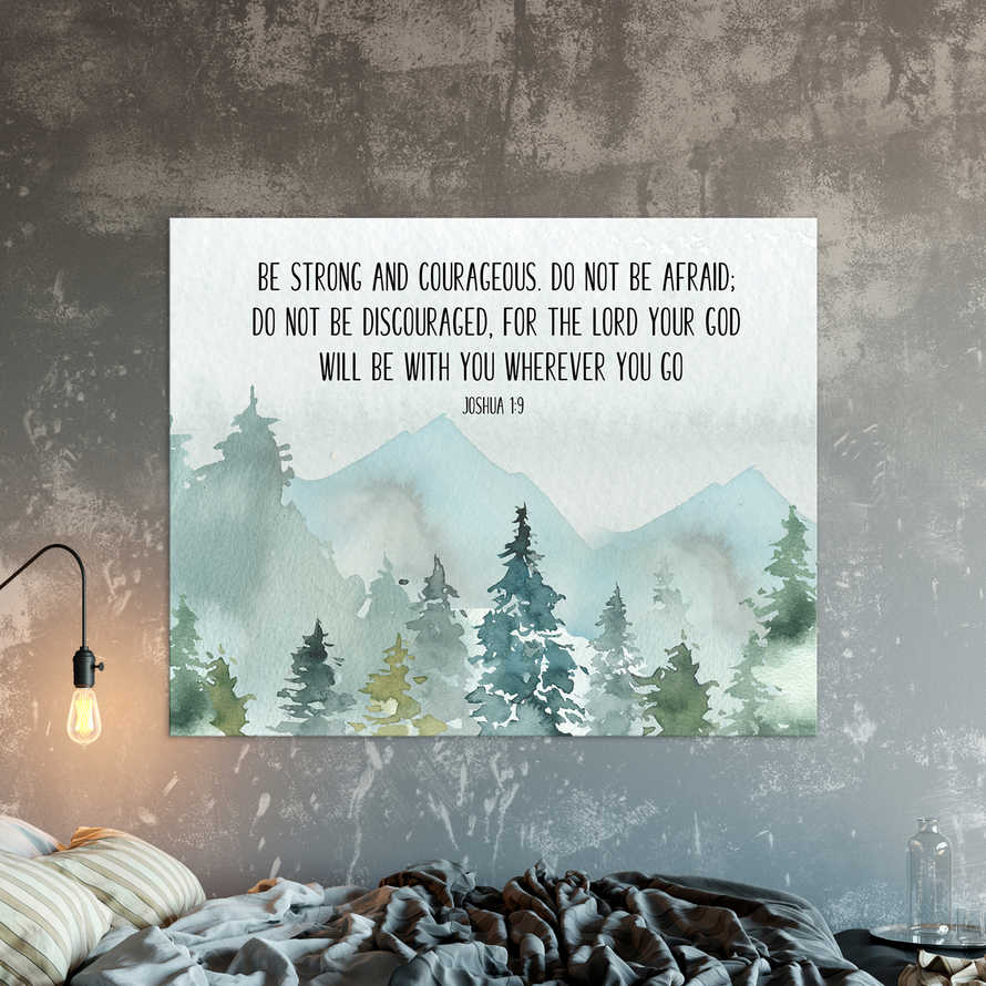 Bible Verse Prints, Joshua 1 9, Be strong and courageous. Do not be afraid, Dorm wall art