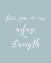 Refuge and strength print