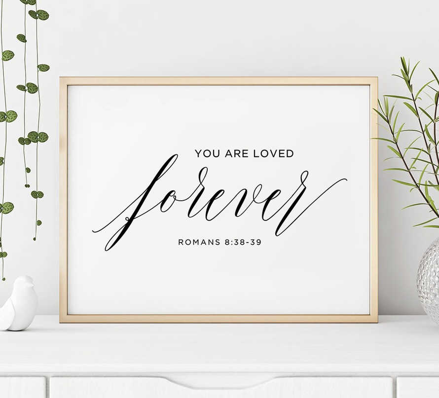 You are loved forever, Romans 8:38-39, Bible verse printable
