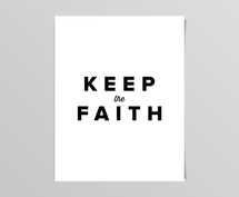 Keep the Faith Digital Print