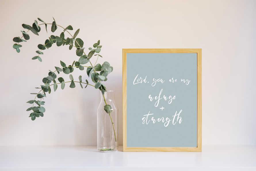 Refuge and strength print