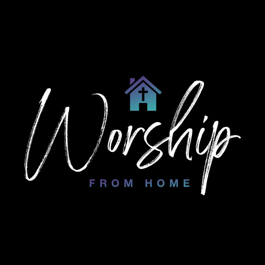 Worship from Home