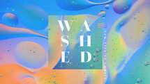 Washed: New Life in Christ