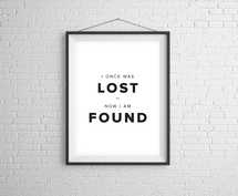 I Once Was Lost Now I Am Found Digital Print
