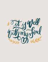 Hand lettered Digital Print - It is well with my soul