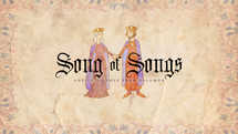 Song of Songs: Advice on Love from Solomon