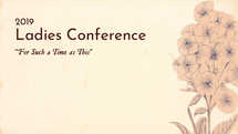 Ladies Conference - For Such a Time as This