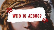 Who Is Jesus (Slide Bundle)
