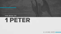 The Book of 1 Peter: A Living Hope