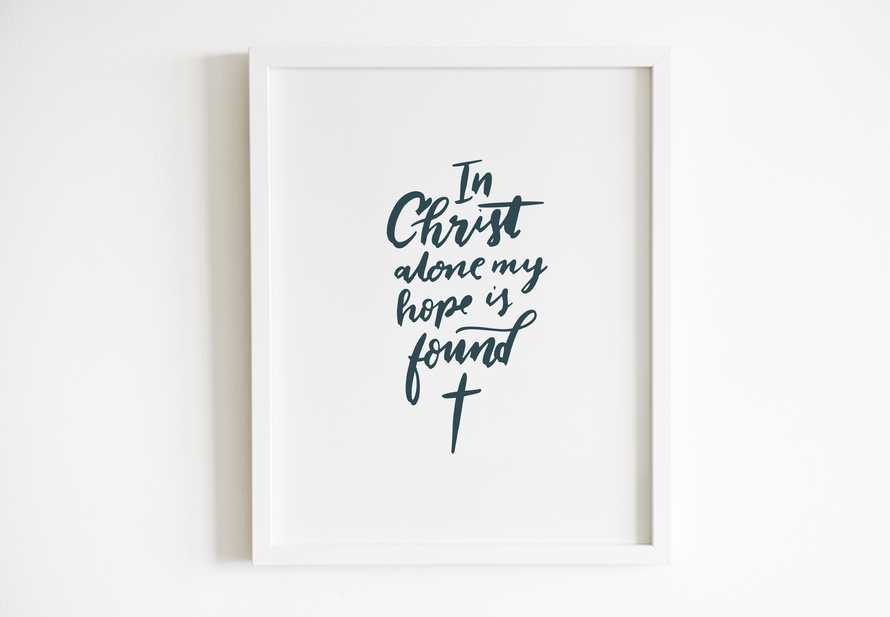 Hand lettered Digital Print - In Christ alone