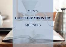 Men's Coffee & Ministry Invite