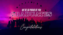 Graduation slide Graphics - We're so proud of you congratulations!