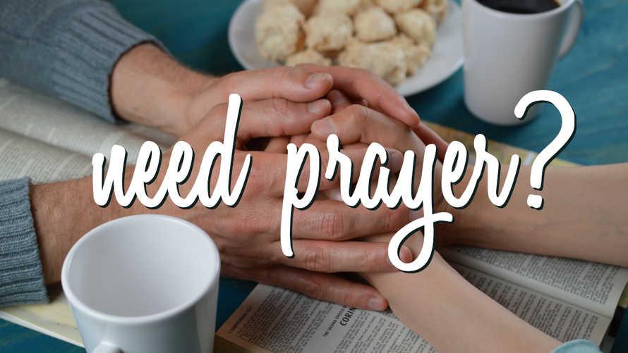 need prayer ?