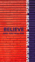 Believe and you will see