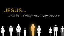 God Uses Ordinary People