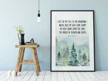 Psalm 121, I lift up my eyes to the mountains, Wall art print, Mountains Print