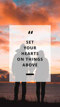 Set your heart on things above