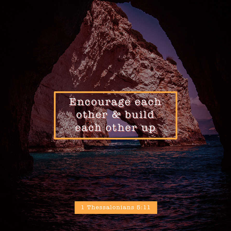 Encourage each other and build each other up