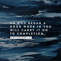 On To Completion –Philippians 1:6