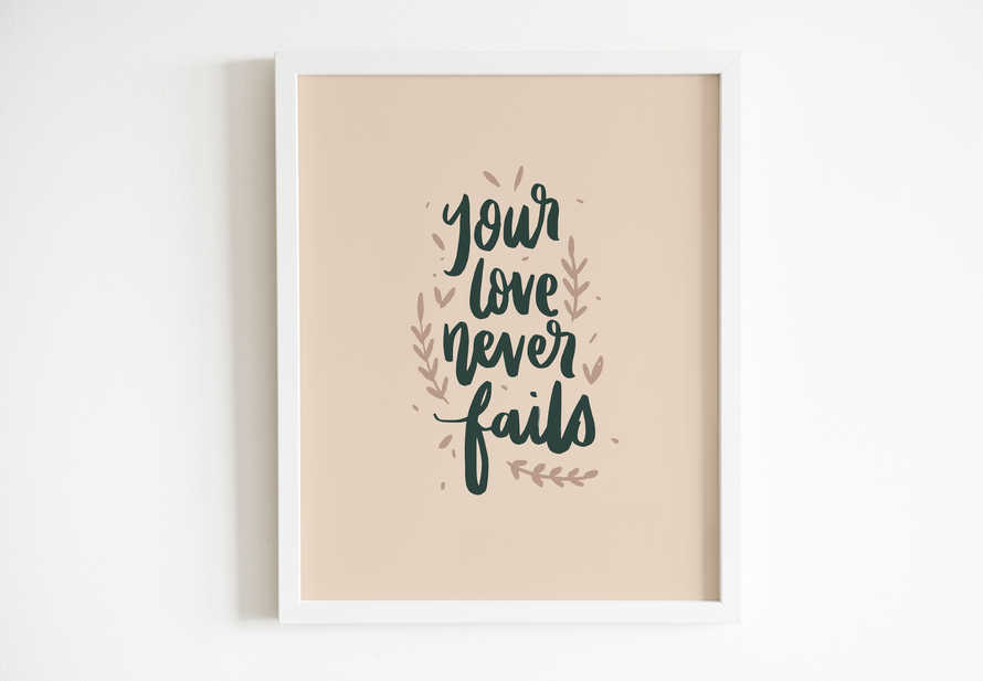 Hand lettered Digital Print - Your love never fails