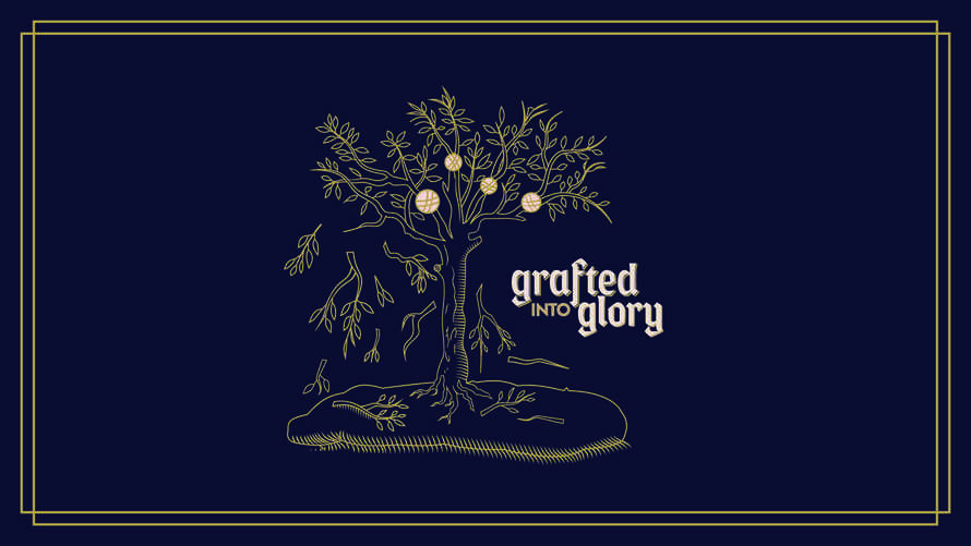 Grafted into Glory