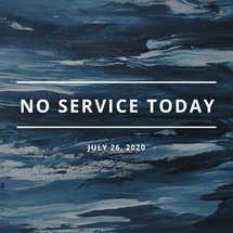 No Service Today