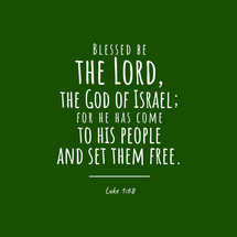 Blessed be the Lord, the God of Israel