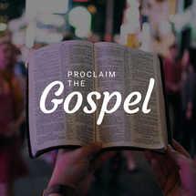 Proclaim the Gospel