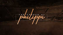 The Church at Philippi (The Book of Philippians)