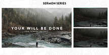 Your Will Be Done Sermon Series