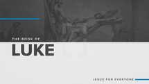 The Book of Luke: Jesus for Everyone