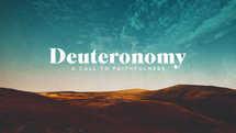 Deuteronomy: A Call to Faithfulness
