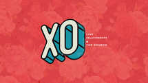XO: Love, Relationships, and the Church