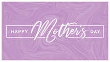 """""""Happy Mother's Day"""" Slide Pack 2"""