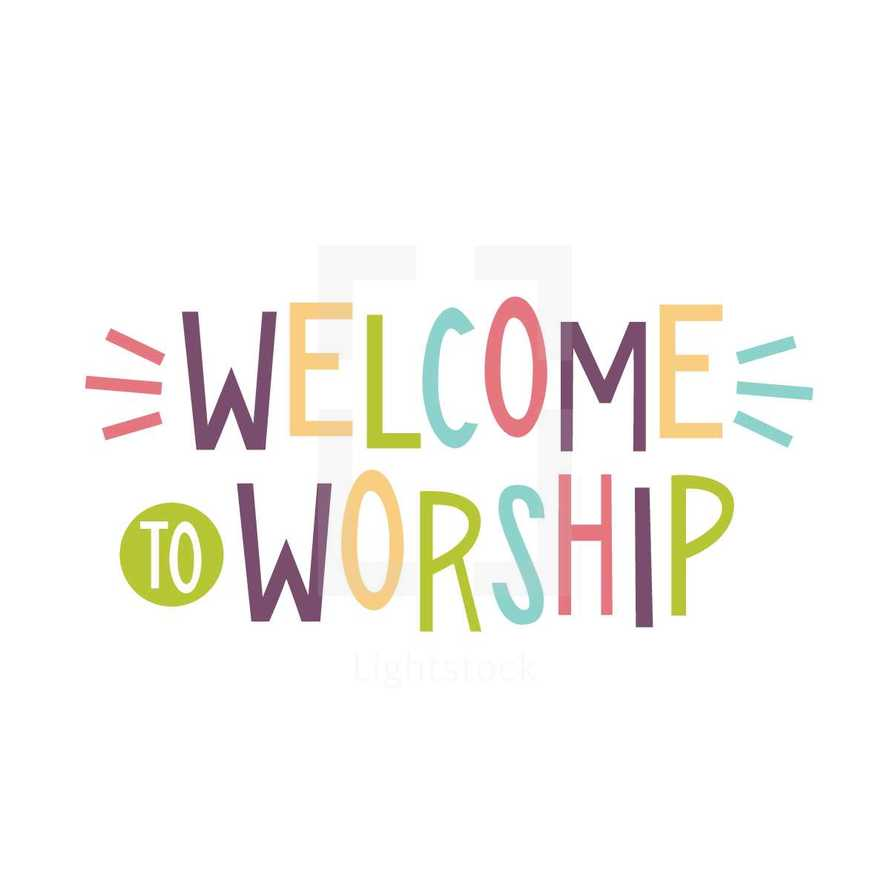 welcome to worship