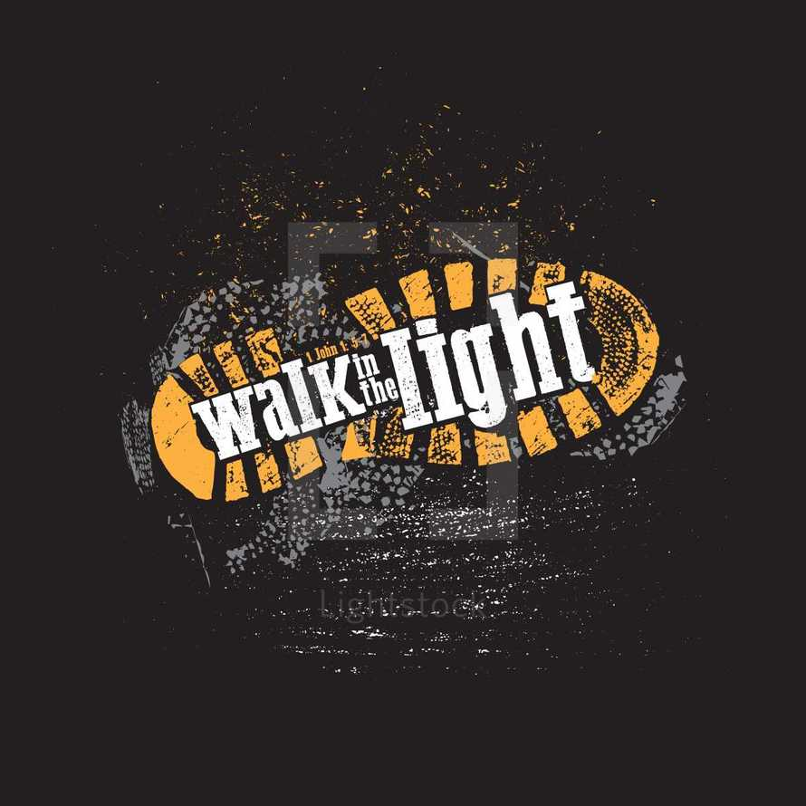 Walk in the Light rugged boot typography design based off the verse 1 John 1: 5-7