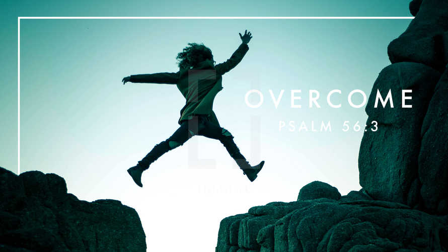 Overcome Fear, Depression, Anxiety, Trust in God, Sermon Slide Psalm 56:3