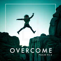 Overcome Fear, Depression, Anxiety, Trust in God, Social Media Psalm 56:3