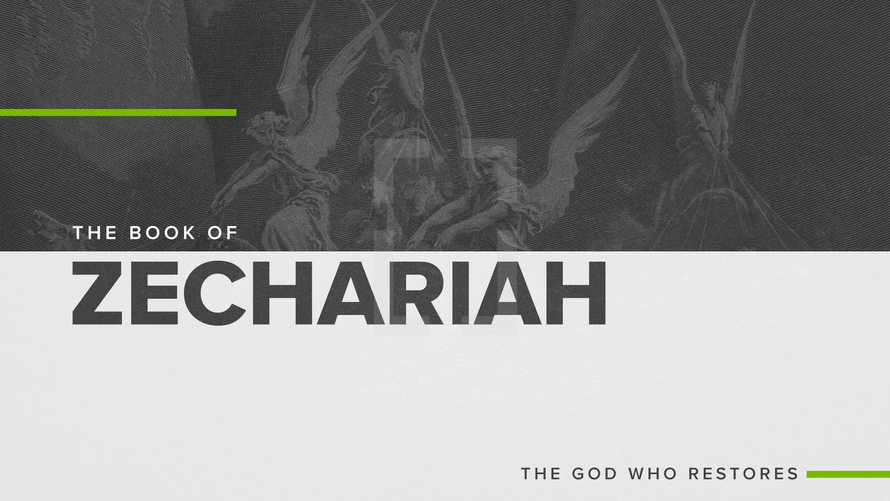 The Book of Zechariah: The God Who Restores