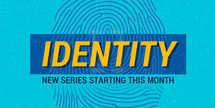 Identity - Sermon Series - Slides