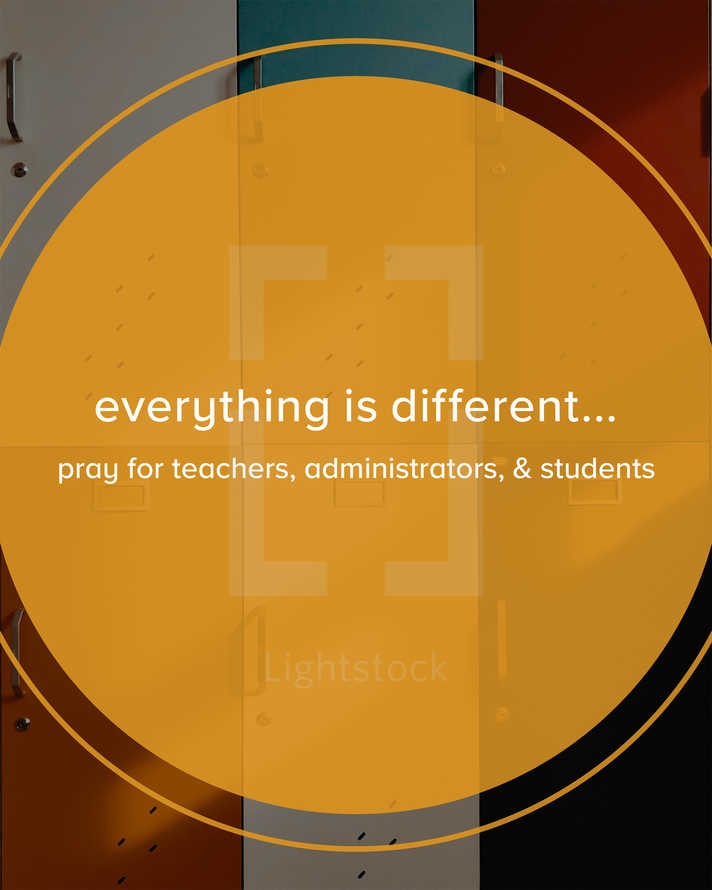 Everything is different… Pray for teachers, administrators, & students