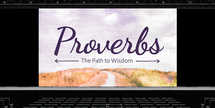 Proverbs Sermon Series - Slides