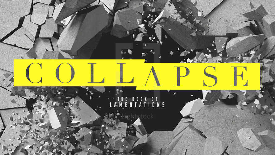 Collapse: The Book of Lamentations