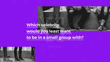 Which celebrity would you least want to be in a small group with?
